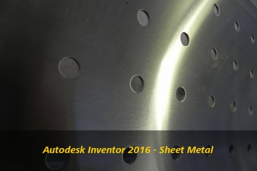 Autodesk Inventor 2016: Sheet Metal New Features